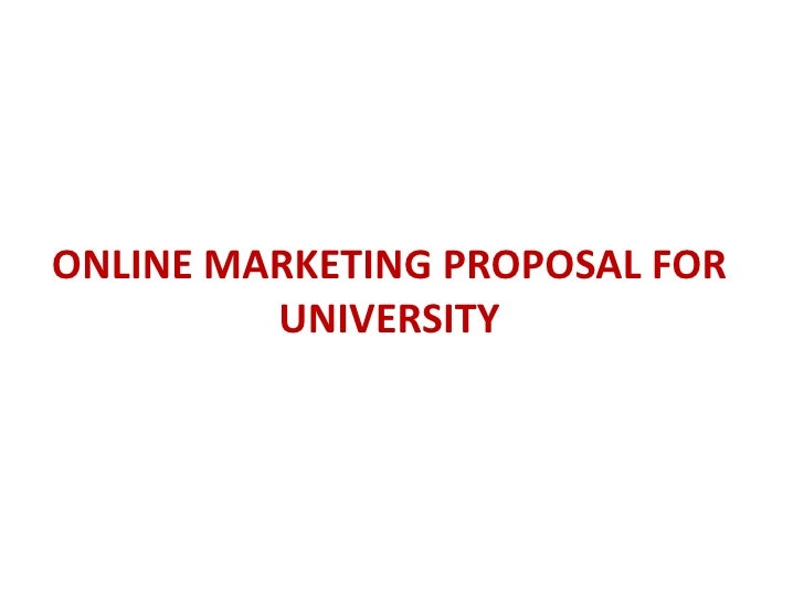 ONLINE MARKETING PROPOSAL FOR          UNIVERSITY