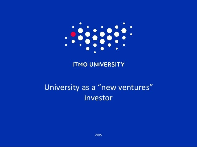 "2015 University as a ""new ventures"" investor"