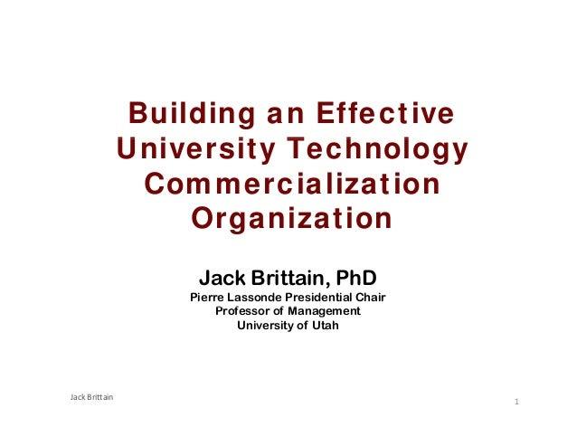 Building an Effective                University Technology                U i     it T h l                  Commercializat...