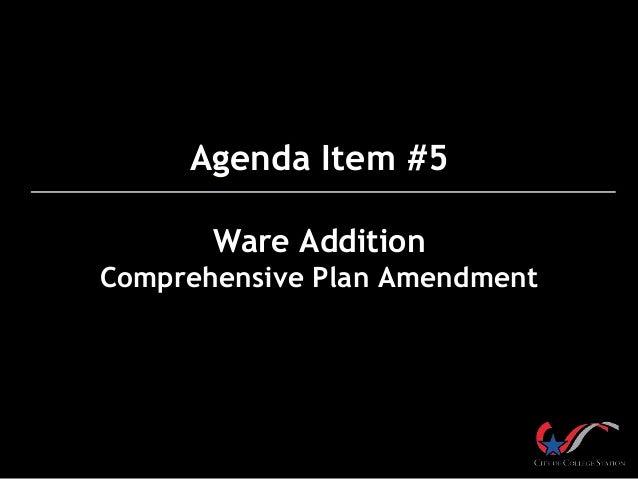 Agenda Item #5 Ware Addition Comprehensive Plan Amendment