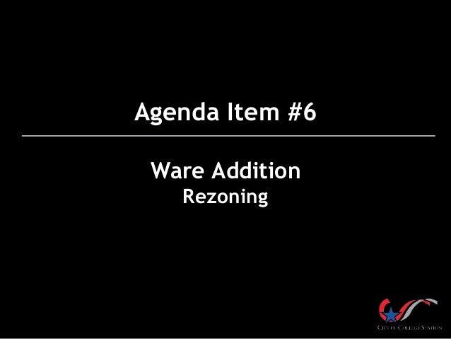 Agenda Item #6 Ware Addition Rezoning