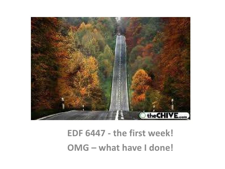 EDF 6447 - the first week!<br />OMG – what have I done!<br />