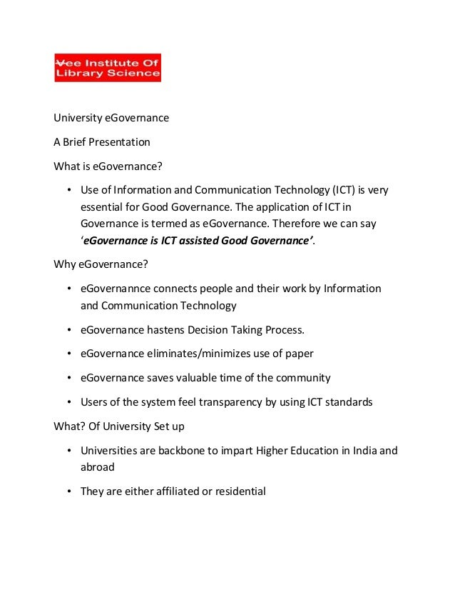 University eGovernance A Brief Presentation What is eGovernance? • Use of Information and Communication Technology (ICT) i...