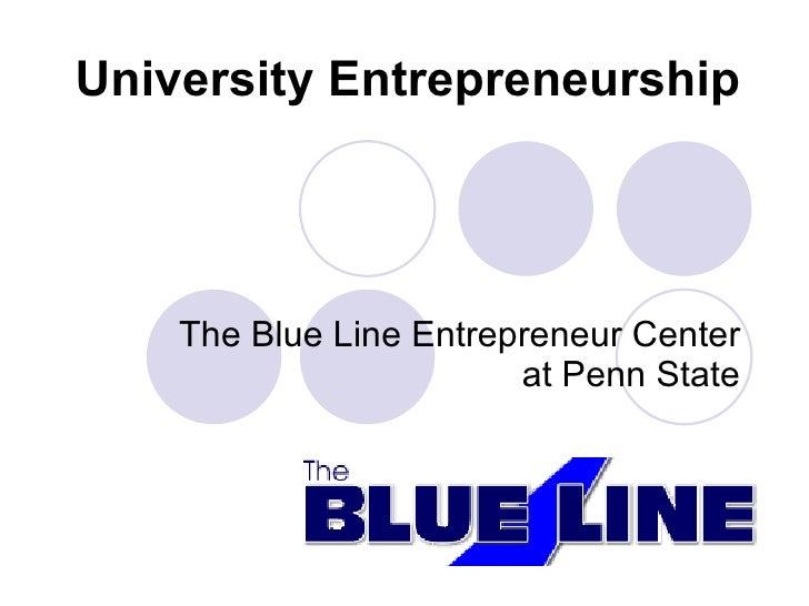 University Entrepreneurship The Blue Line Entrepreneur Center at Penn State