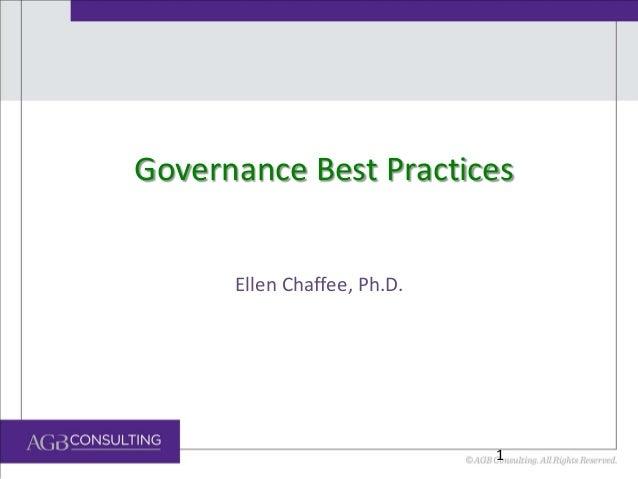 Governance Best Practices Ellen Chaffee, Ph.D.  1