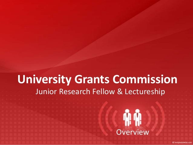 University Grants Commission Junior Research Fellow & Lectureship  Overview