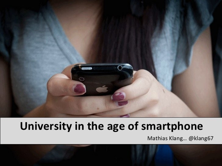 University in the age of smartphone                        Mathias Klang… @klang67