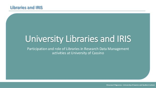 Vincenzo D'Aguanno – University of Cassino and Southern Latium Libraries and IRIS University Libraries and IRIS Participat...