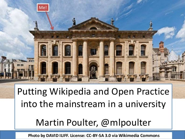 Putting Wikipedia and Open Practice into the mainstream in a university Martin Poulter, @mlpoulter Photo by DAVID ILIFF. L...