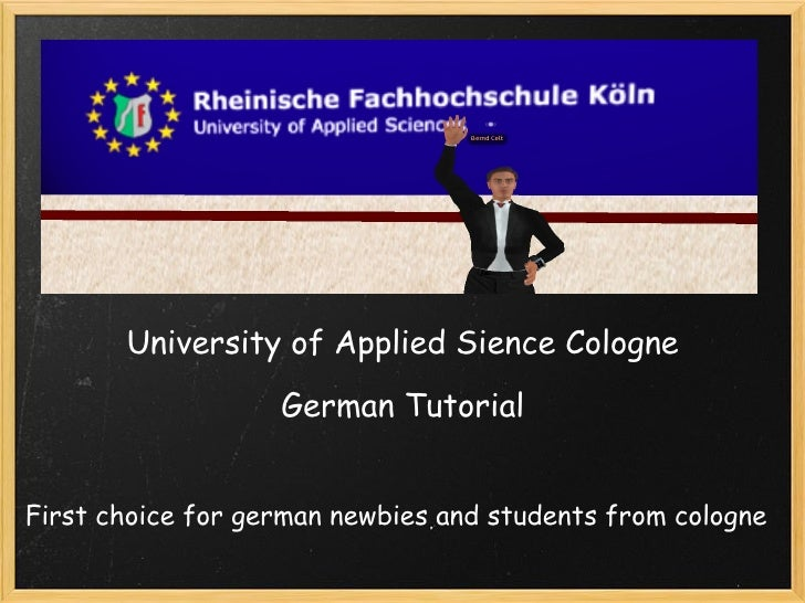 University of Applied Sience Cologne                    German Tutorial   First choice for german newbies and students fro...