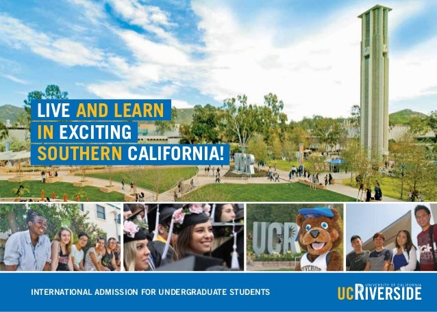 Live and learn in exciting Southern California! INTERNATIONAL ADMISSION FOR UNDERGRADUATE STUDENTS