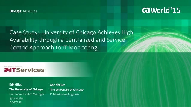 Case Study: University of Chicago Achieves High Availability through a Centralized and Service Centric Approach to IT Moni...
