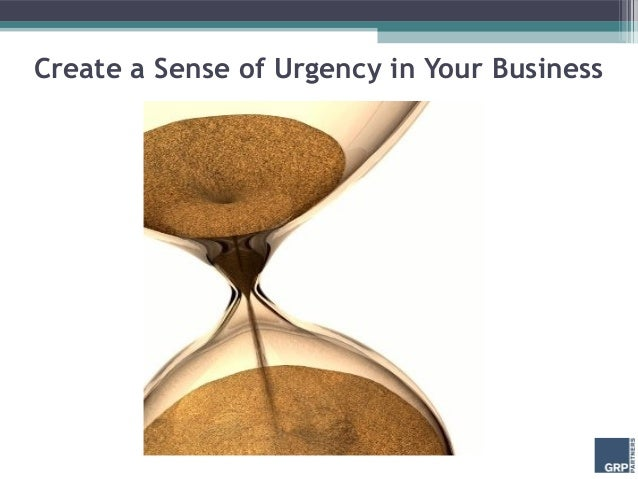 Create a Sense of Urgency in Your Business