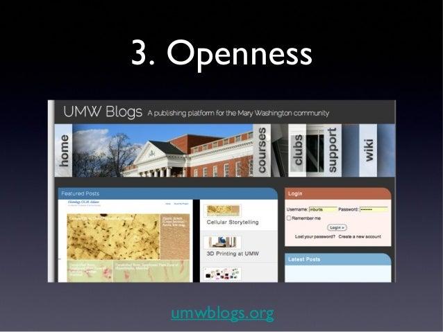 3. OpennessLast month on UMW Blogs:      176K Visitors       243K Visits     464K Pageviews