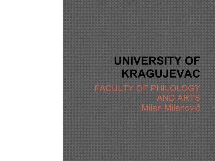 FACULTY OF PHILOLOGY AND ARTS Milan Milanović UNIVERSITY OF KRAGUJEVAC