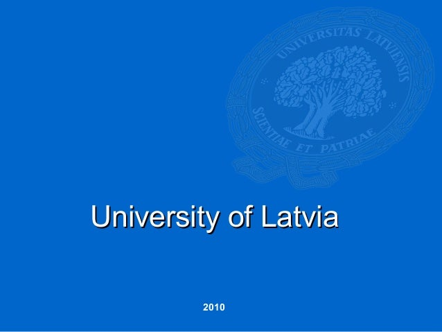 University of LatviaUniversity of Latvia 2010