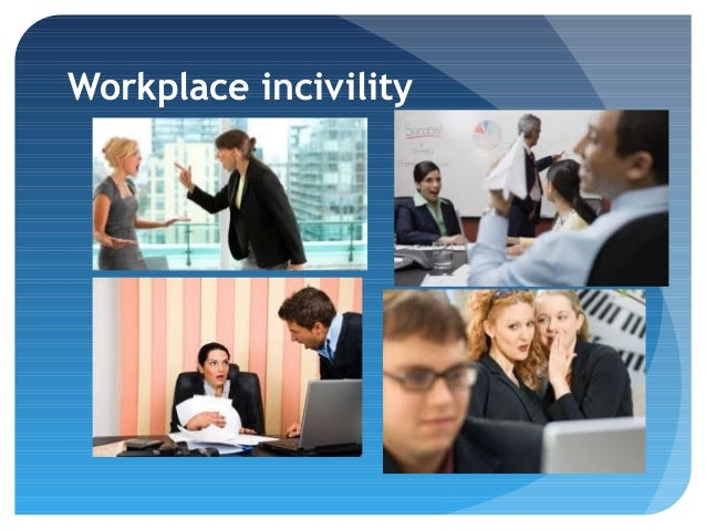 causes of incivility and costs to Workplace incivility and productivity losses among  the direct costs and leading causes of  workplace incivility and productivity losses among direct.