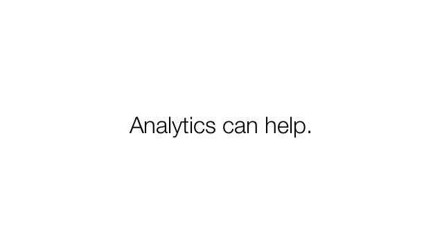 Analytics can help.