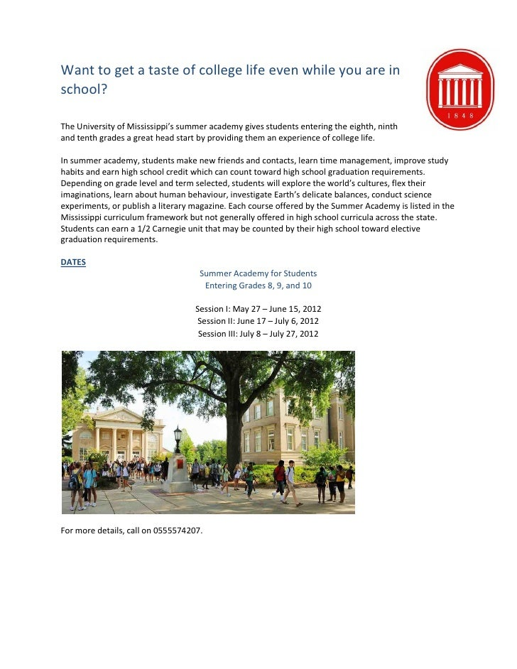 Want to get a taste of college life even while you are inschool?The University of Mississippi's summer academy gives stude...