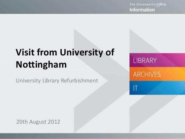 Visit from University of Nottingham University Library Refurbishment 20th August 2012