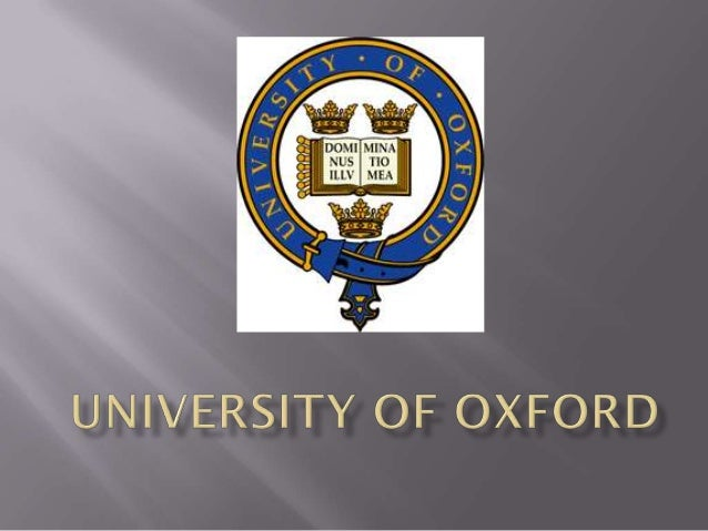 •   The University of Oxford has no known foundation date. Teaching                              at Oxford existed in some...