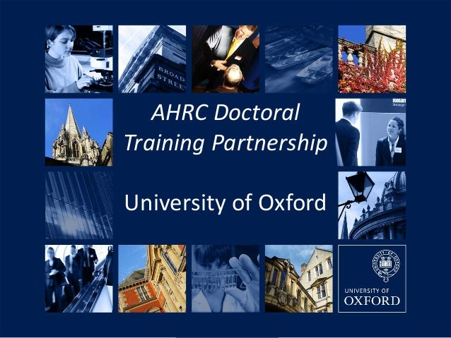 AHRC Doctoral Training Partnership Slide 1: Overview of strategy  University of Oxford  July 2011