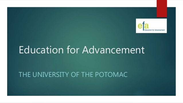 Education for Advancement THE UNIVERSITY OF THE POTOMAC