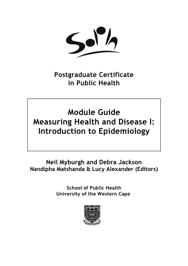 Postgraduate Certificate            in Public Health         Module Guide Measuring Health and Disease I:  Introduction to...