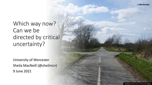 Which way now? Can we be directed by critical uncertainty?