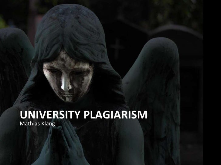 UNIVERSITY PLAGIARISM <ul><li>Mathias Klang </li></ul>