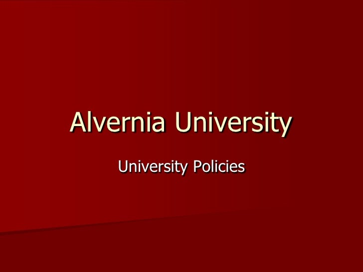 Alvernia University <br />University Policies<br />