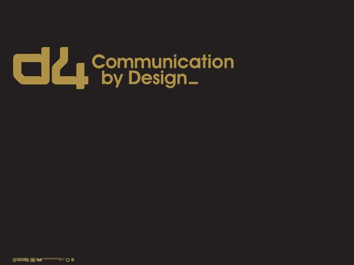 Hello, We are D4. We specialise in Online Brand Communications.
