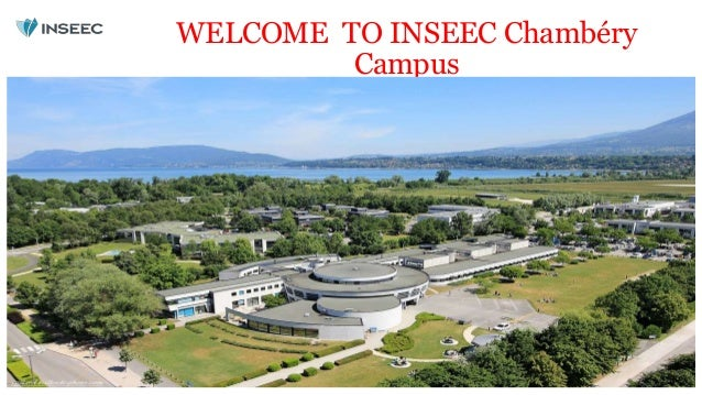 WELCOME TO INSEEC Chambéry Campus