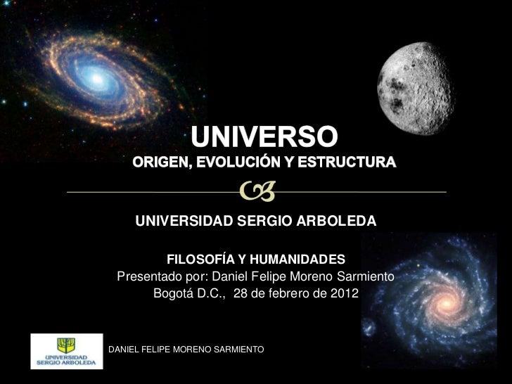 UNIVERSIDAD SERGIO ARBOLEDA         FILOSOFÍA Y HUMANIDADES Presentado por: Daniel Felipe Moreno Sarmiento      Bogotá D.C...