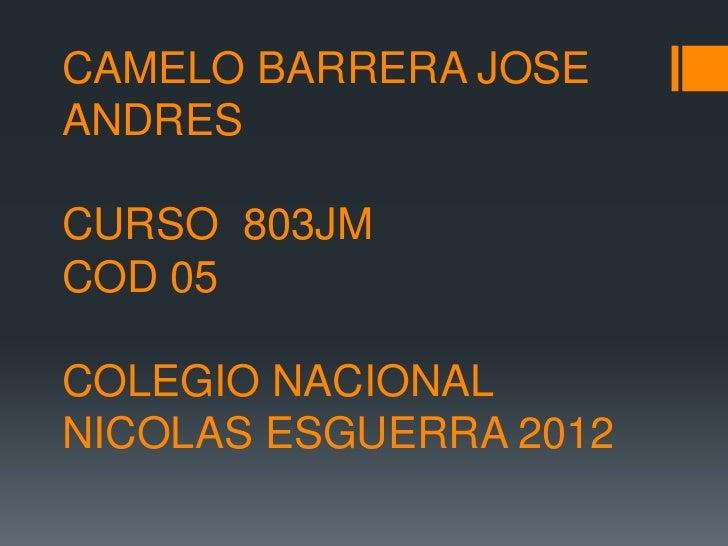 CAMELO BARRERA JOSEANDRESCURSO 803JMCOD 05COLEGIO NACIONALNICOLAS ESGUERRA 2012