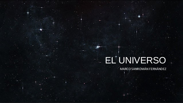 EL UNIVERSO MARCO SANROMÁN FERNÁNDEZ