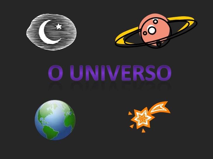 O universo <br />