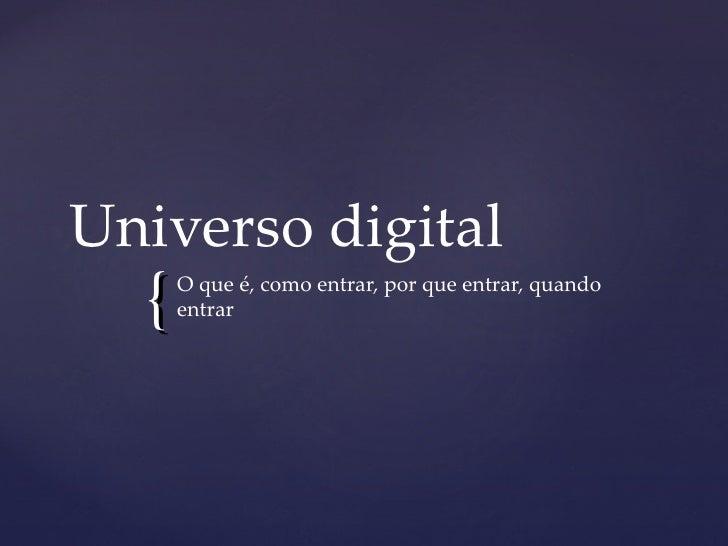 Universo digital O que é, como entrar, por que entrar, quando entrar