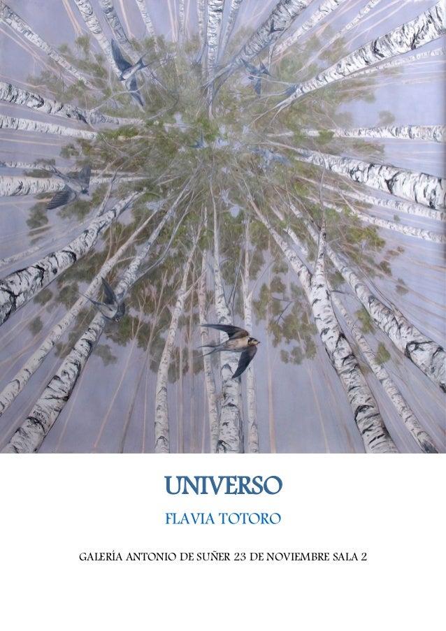 UNIVERSO FLAVIA TOTORO GALER�A ANTONIO DE SU�ER 23 DE NOVIEMBRE SALA 2