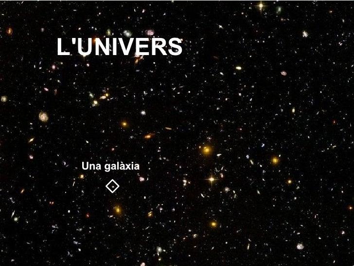 L'UNIVERS Una galàxia