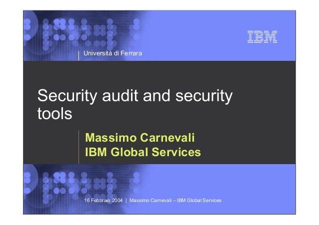 1 © 2002 IBM Corporation Università di Ferrara 16 Febbraio 2004 | Massimo Carnevali – IBM Global Services Massimo Carneval...