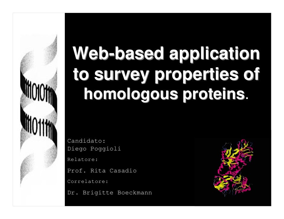 Web-based application  to survey properties of     homologous proteins.                proteins  Candidato: Diego Poggioli...