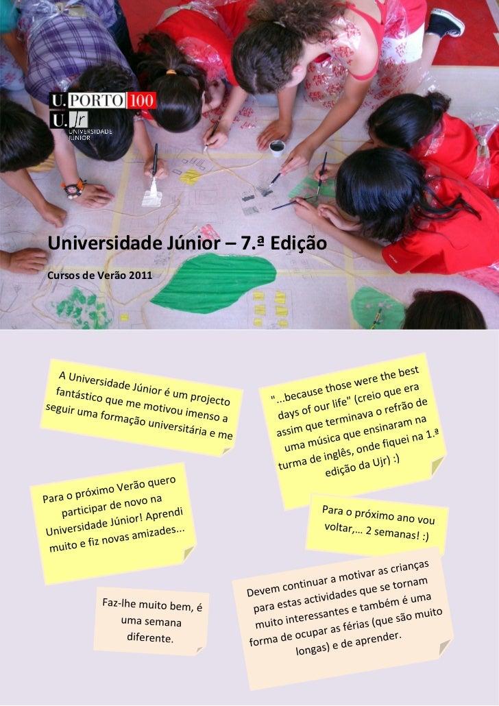 Universidade Júnior – 7.ª EdiçãoCursos de Verão 2011