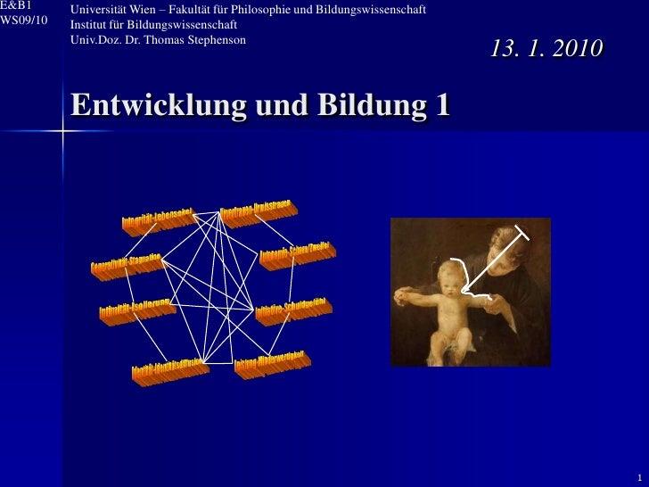 E&B1      Universität Wien – Fakultät für Philosophie und Bildungswissenschaft WS09/10   Institut für Bildungswissenschaft...