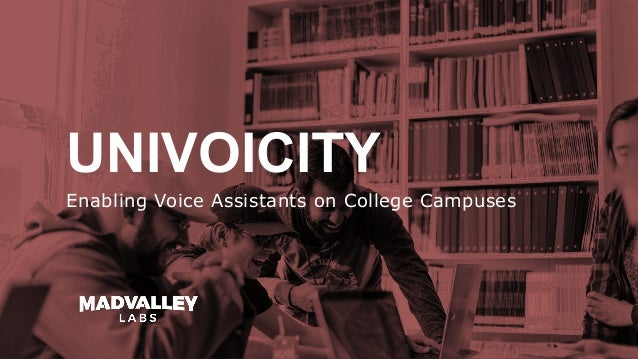 UNIVOICITY Enabling Voice Assistants on College Campuses
