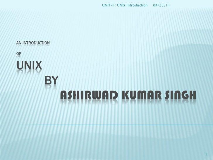 04/23/11 UNIT-I : UNIX Introduction