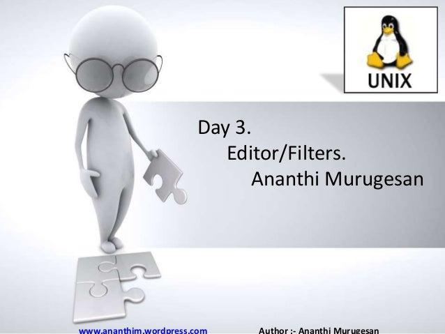 Day 3. Editor/Filters. Name of Ananthi Murugesan presentation • Company name