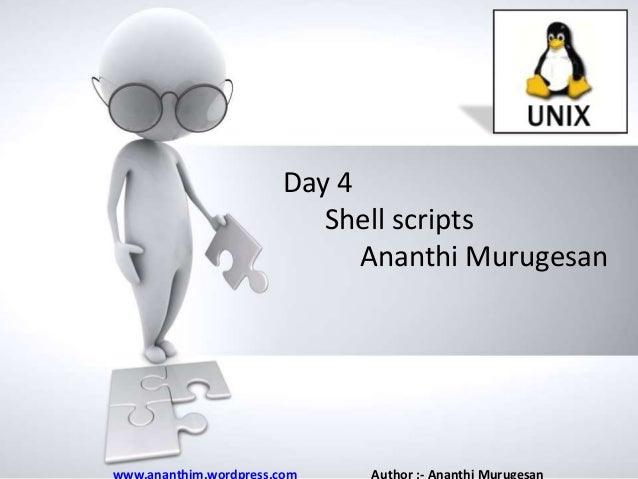 Day 4 Shell scripts of Name Ananthi Murugesan presentation • Company name