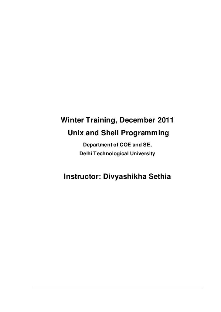 Winter Training, December 2011 Unix and Shell Programming     Department of COE and SE,    Delhi Technological UniversityI...
