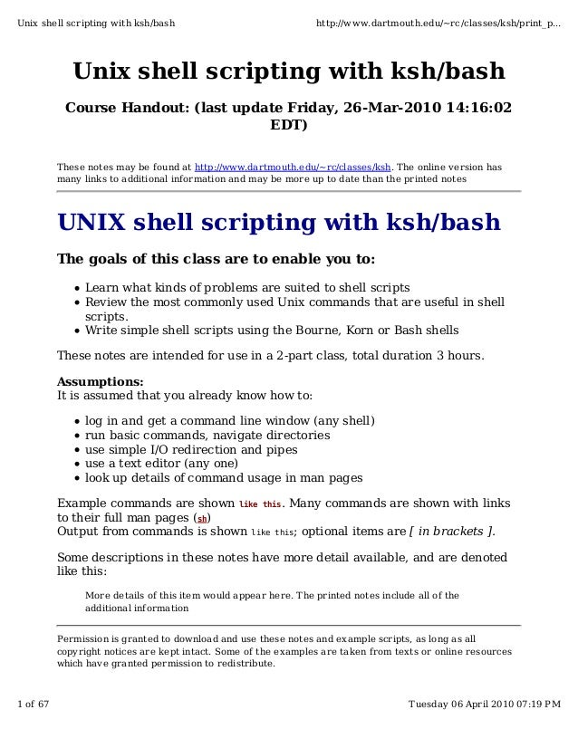 Unix shell scripting with ksh/bash Course Handout: (last update Friday, 26-Mar-2010 14:16:02 EDT) These notes may be found...